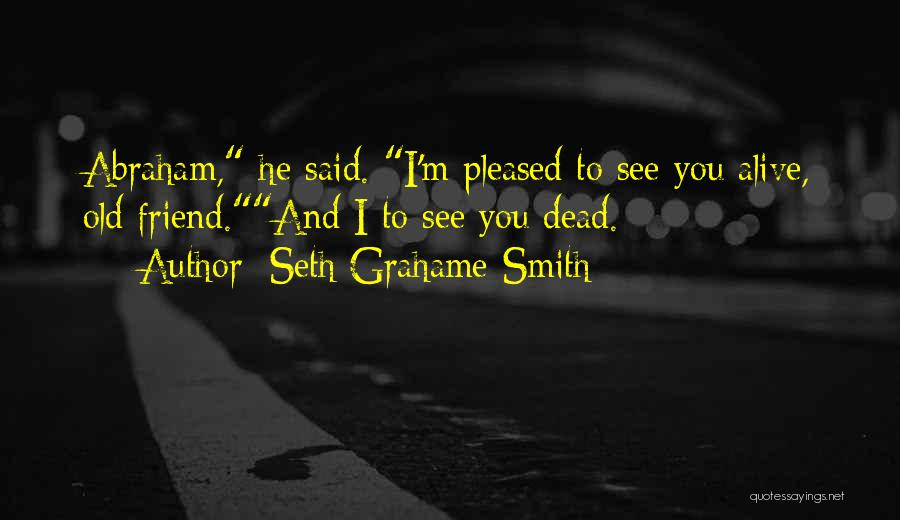 Dead Friend Quotes By Seth Grahame-Smith