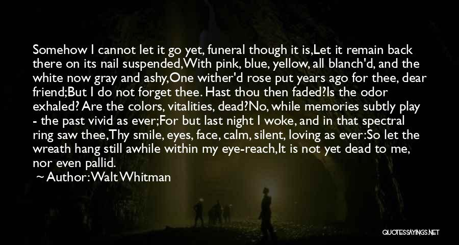 Dead Friend Quotes By Walt Whitman