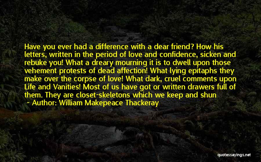 Dead Friend Quotes By William Makepeace Thackeray
