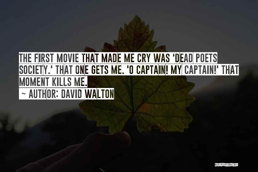 Dead Poets Society Quotes By David Walton