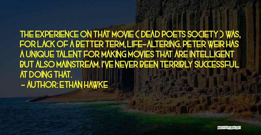 Dead Poets Society Quotes By Ethan Hawke