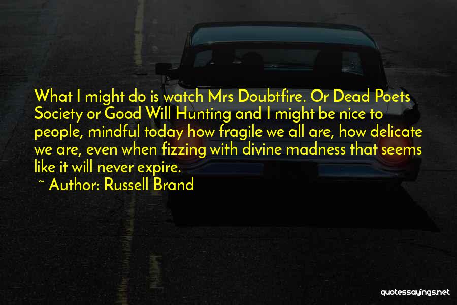 Dead Poets Society Quotes By Russell Brand