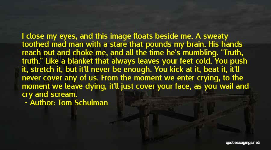 Dead Poets Society Quotes By Tom Schulman
