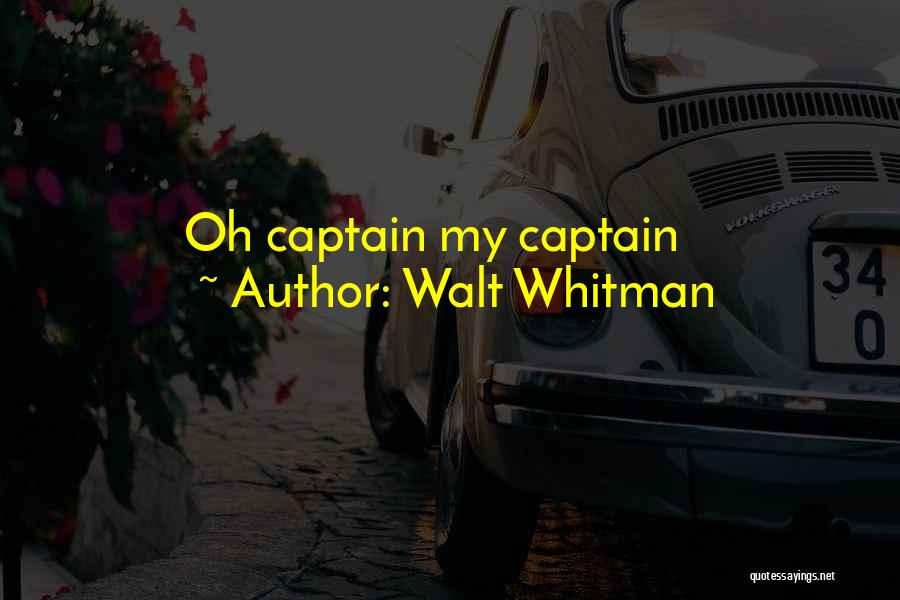 Dead Poets Society Quotes By Walt Whitman