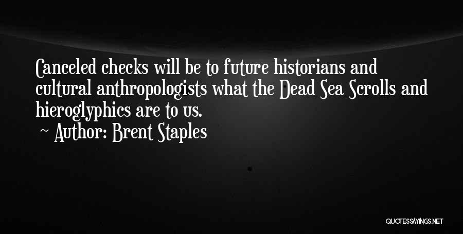 Dead Sea Scrolls Quotes By Brent Staples