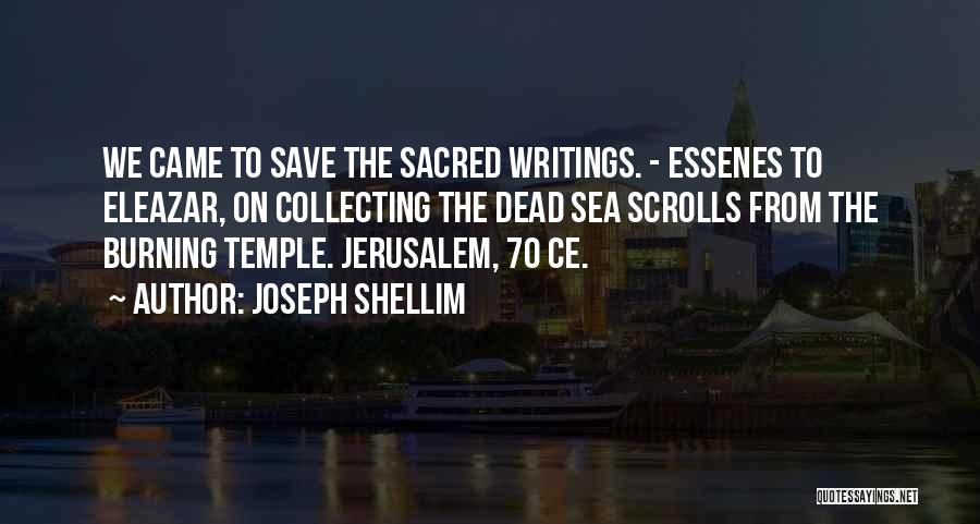 Dead Sea Scrolls Quotes By Joseph Shellim