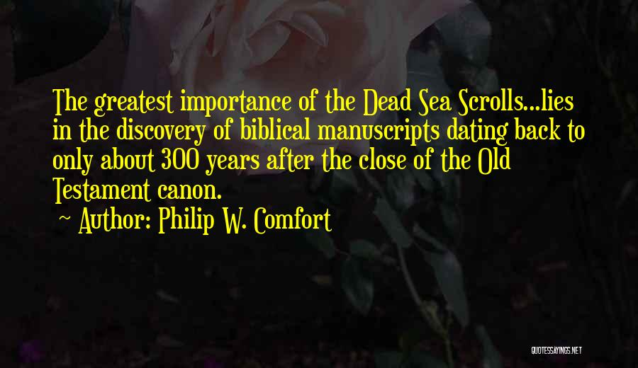Dead Sea Scrolls Quotes By Philip W. Comfort