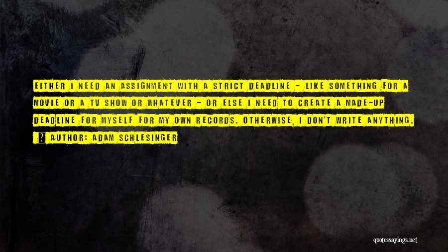 Deadline Quotes By Adam Schlesinger
