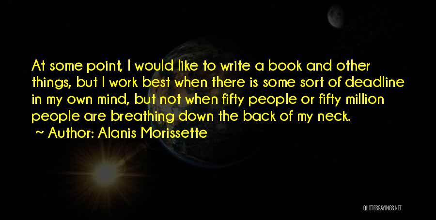 Deadline Quotes By Alanis Morissette