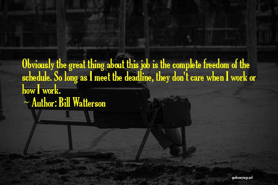 Deadline Quotes By Bill Watterson
