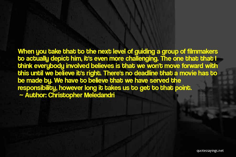 Deadline Quotes By Christopher Meledandri