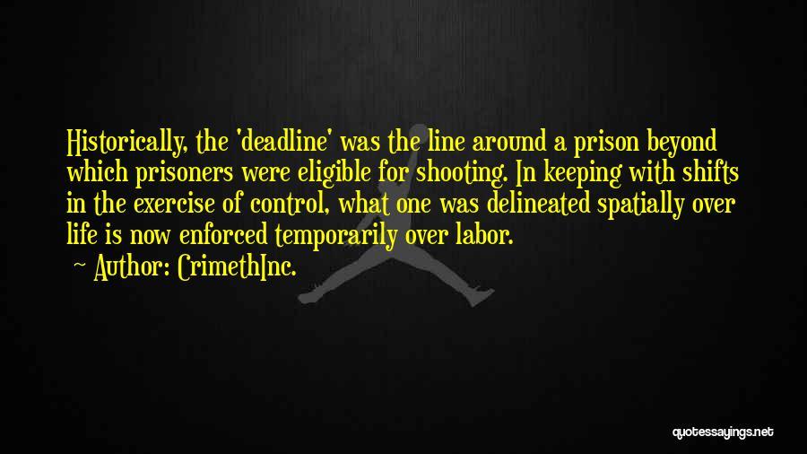 Deadline Quotes By CrimethInc.