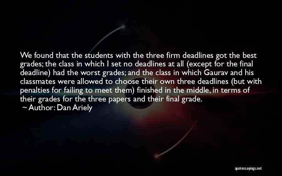 Deadline Quotes By Dan Ariely