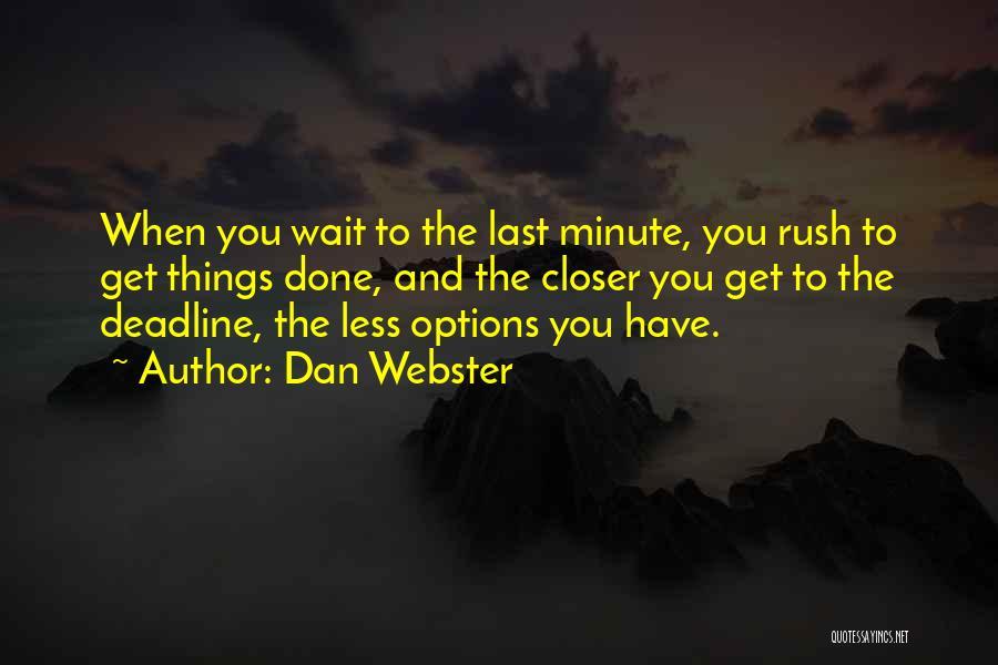Deadline Quotes By Dan Webster