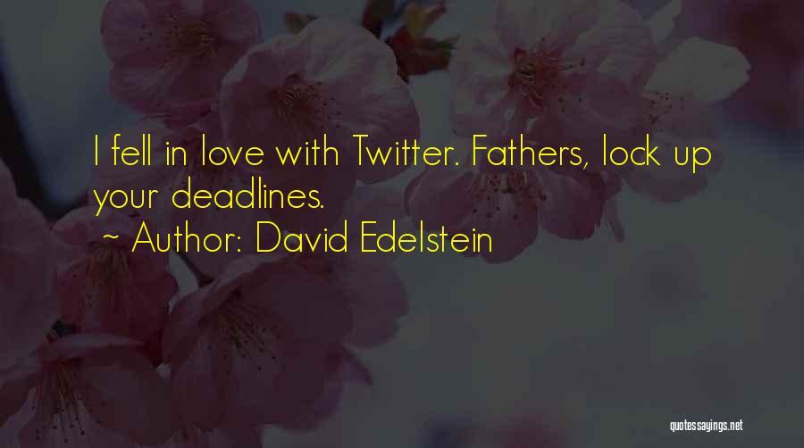 Deadline Quotes By David Edelstein