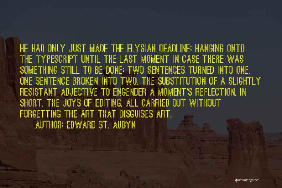 Deadline Quotes By Edward St. Aubyn