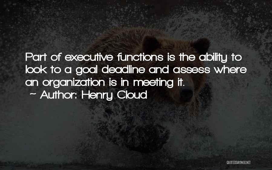Deadline Quotes By Henry Cloud
