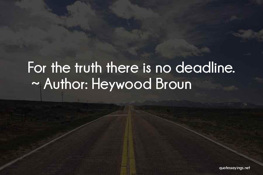 Deadline Quotes By Heywood Broun