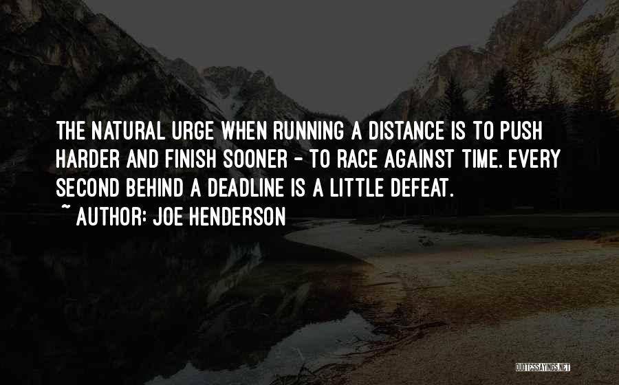 Deadline Quotes By Joe Henderson