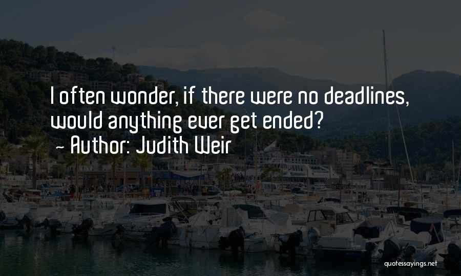 Deadline Quotes By Judith Weir