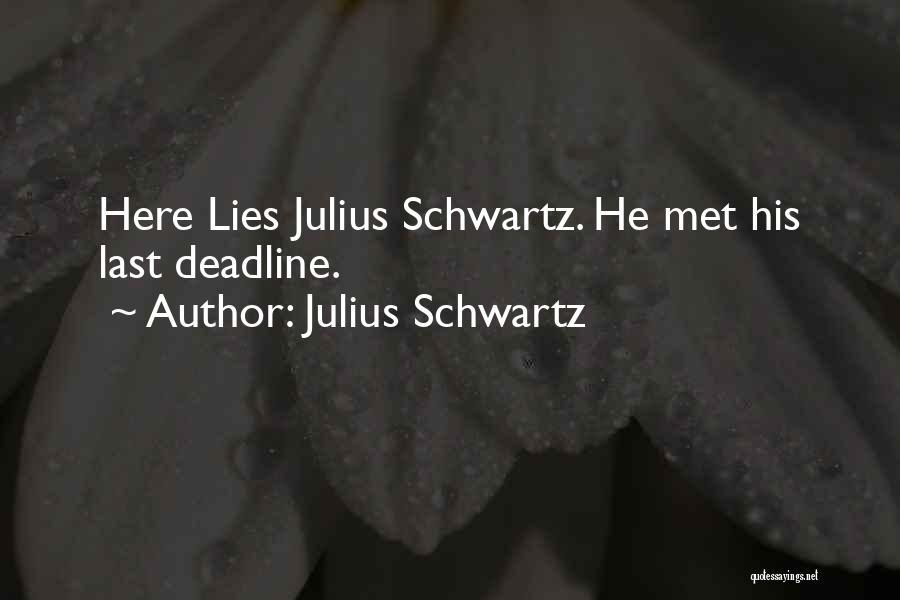 Deadline Quotes By Julius Schwartz