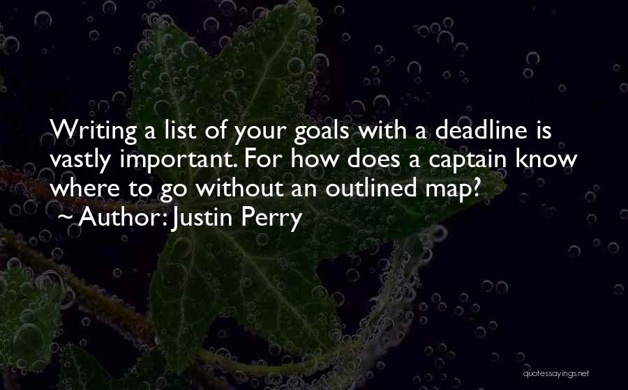 Deadline Quotes By Justin Perry