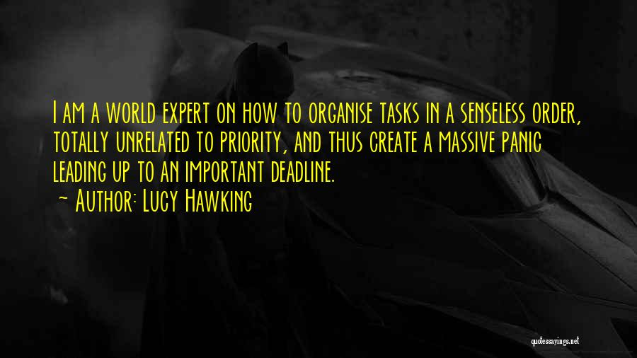 Deadline Quotes By Lucy Hawking