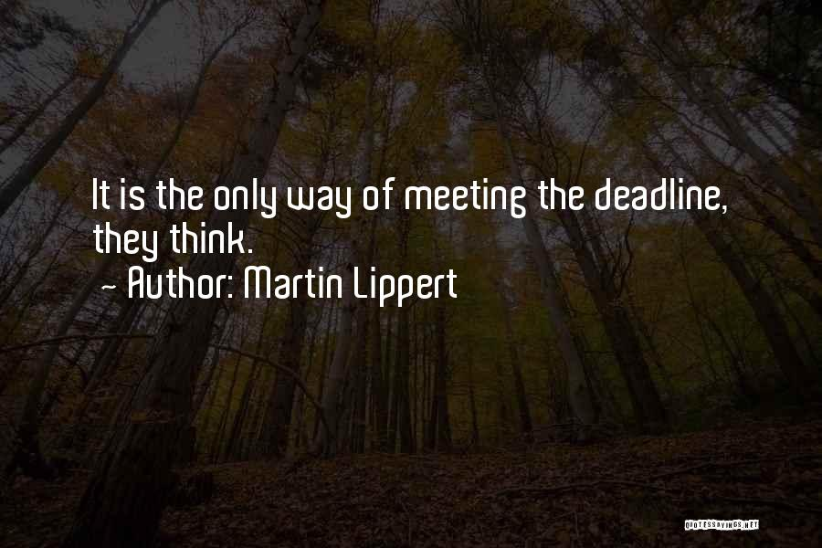 Deadline Quotes By Martin Lippert