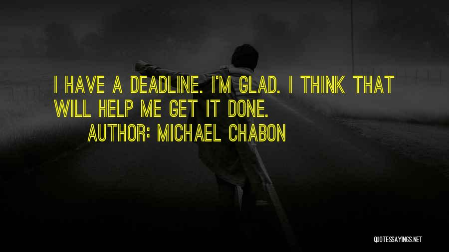 Deadline Quotes By Michael Chabon