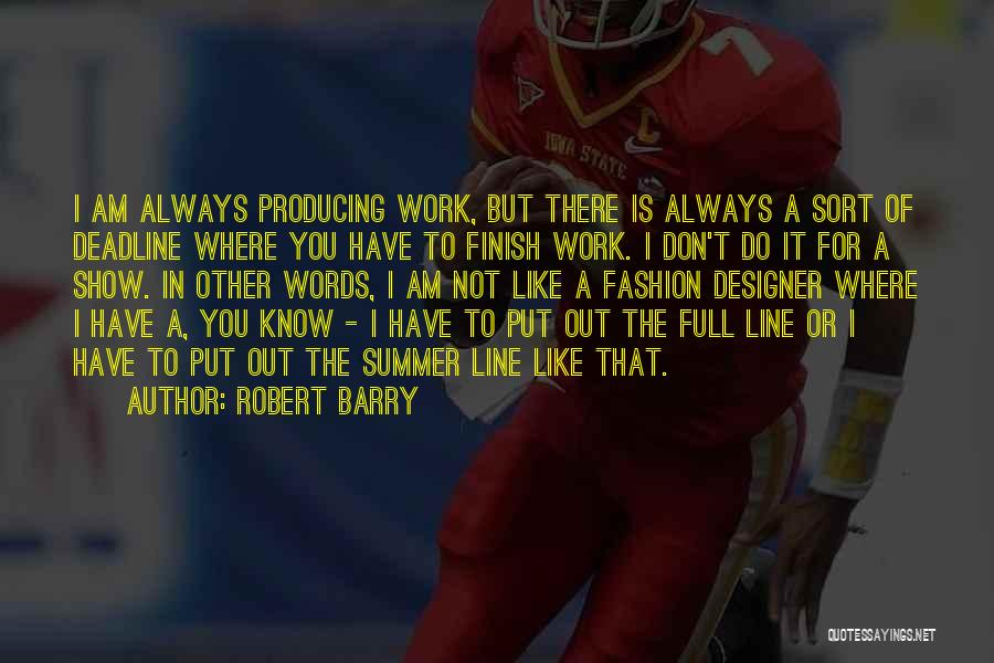 Deadline Quotes By Robert Barry
