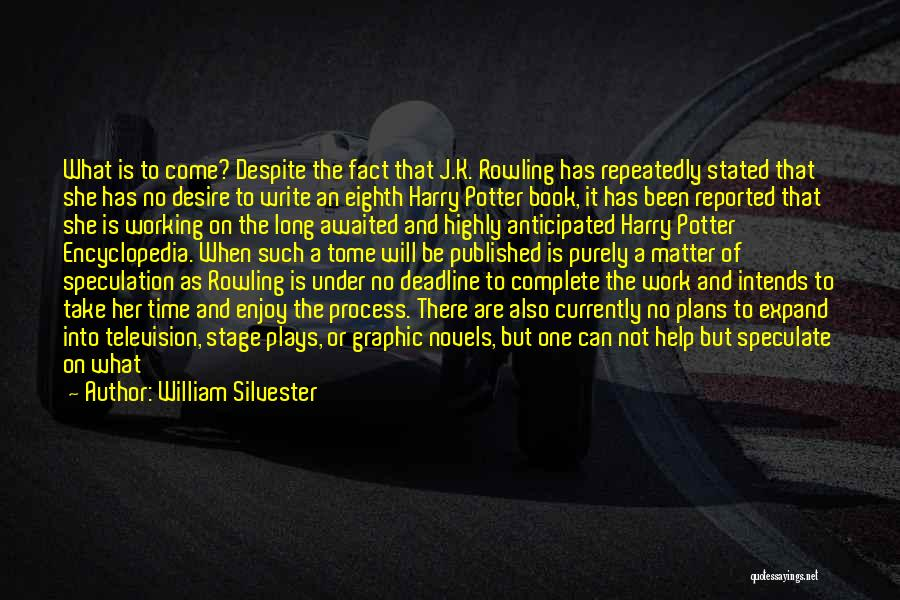 Deadline Quotes By William Silvester