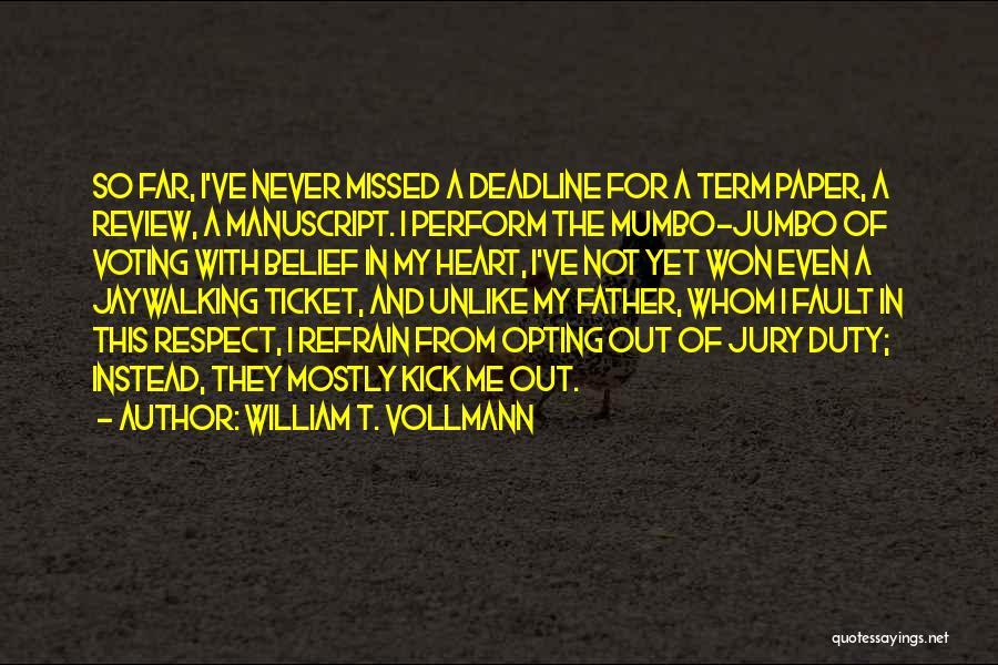 Deadline Quotes By William T. Vollmann