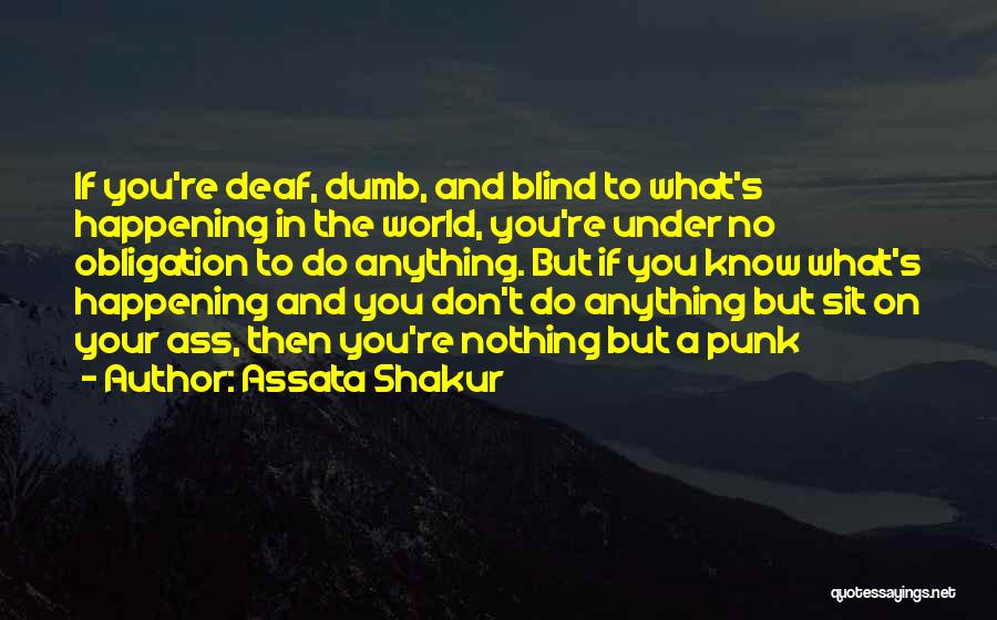Deaf And Dumb Quotes By Assata Shakur