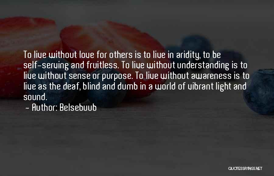Deaf And Dumb Quotes By Belsebuub