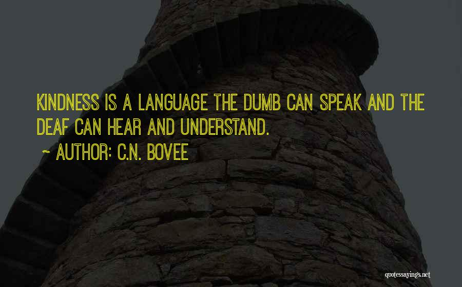 Deaf And Dumb Quotes By C.N. Bovee