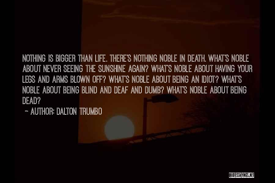 Deaf And Dumb Quotes By Dalton Trumbo