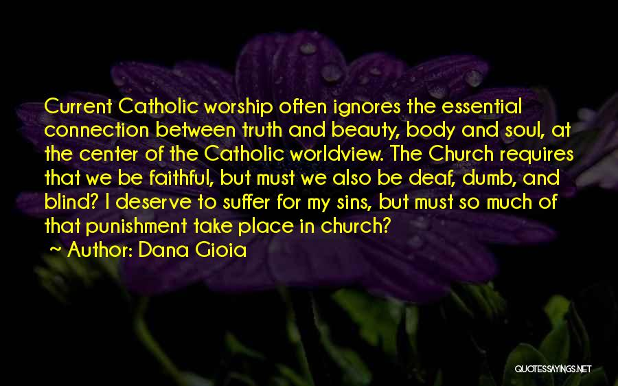 Deaf And Dumb Quotes By Dana Gioia