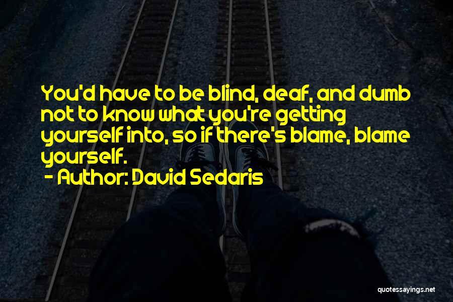 Deaf And Dumb Quotes By David Sedaris