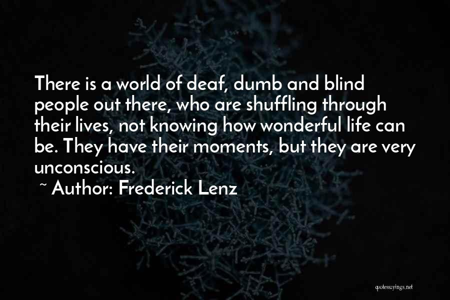 Deaf And Dumb Quotes By Frederick Lenz