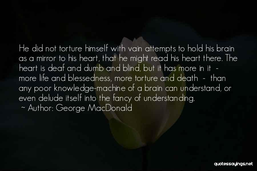 Deaf And Dumb Quotes By George MacDonald