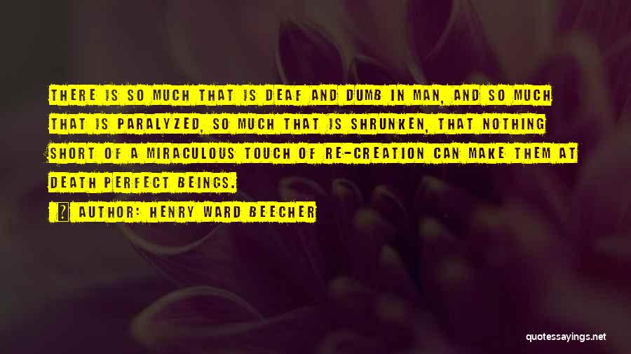 Deaf And Dumb Quotes By Henry Ward Beecher