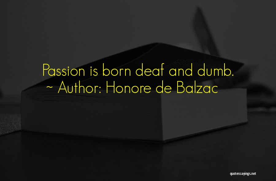 Deaf And Dumb Quotes By Honore De Balzac
