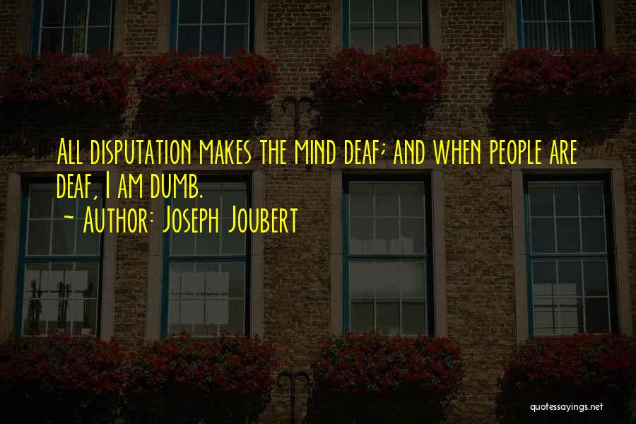 Deaf And Dumb Quotes By Joseph Joubert