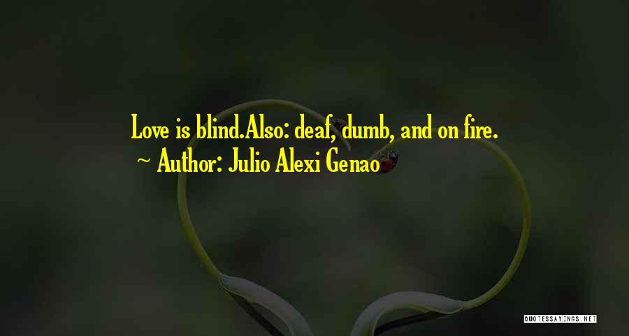 Deaf And Dumb Quotes By Julio Alexi Genao