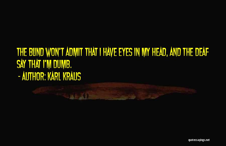 Deaf And Dumb Quotes By Karl Kraus