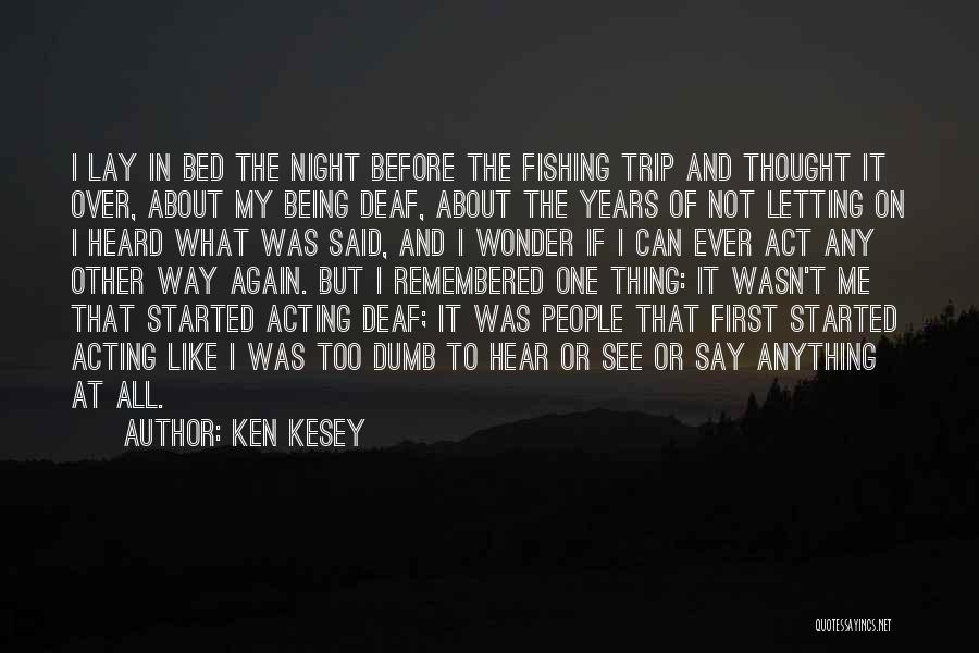 Deaf And Dumb Quotes By Ken Kesey