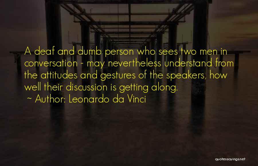 Deaf And Dumb Quotes By Leonardo Da Vinci
