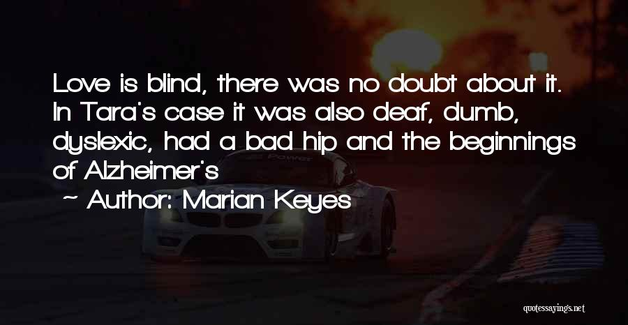 Deaf And Dumb Quotes By Marian Keyes