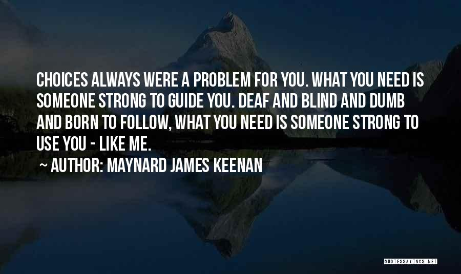Deaf And Dumb Quotes By Maynard James Keenan