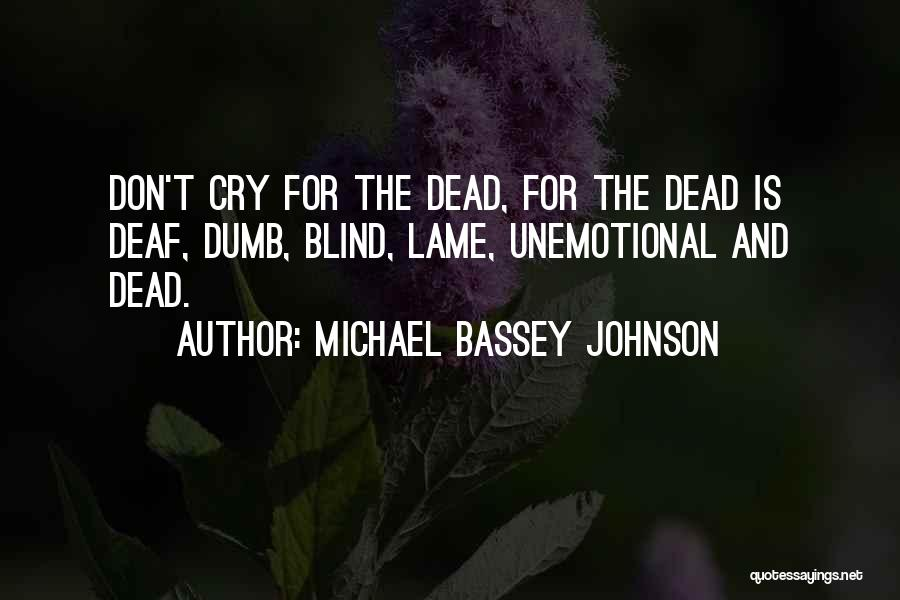 Deaf And Dumb Quotes By Michael Bassey Johnson